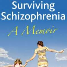 Surviving Schizophrenia: A Memoir (Kindle Edition) 99p previously £8:99 @ Amazon