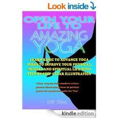 Open Your Life to Amazing Yoga: Learn Basic to Advance Yoga Poses [Kindle Edition]