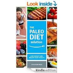 The Paleo Diet Solution by Stockton Press FREE [Kindle Edition] (£0.00) @ Amazon