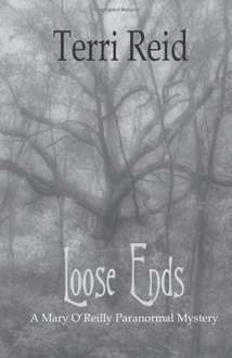 Loose Ends (A Mary O'Reilly Paranormal Mystery Book 1) [Kindle Edition]