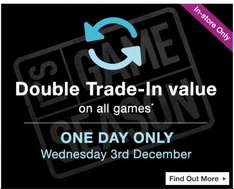 Double Trade In Value In Store Only @ GAME Today Only