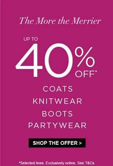 Up to 40% off Coats , Knitwear, Boots and Partywear @ Dorothy Perkins Online only