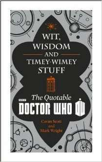 Doctor Who: Wit, Wisdom and Timey Wimey Stuff - The Quotable Doctor Who (Dr Who) Hardcover £3.99  (free delivery £10 spend/prime) @ Amazon