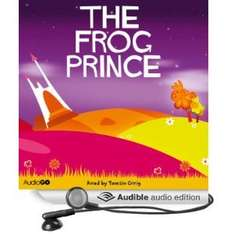 The Frog Prince (Unabridged) [Audio Download] by Brothers Grimm and read by Tamsin Greig