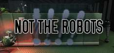 (Steam) Not the Robots! 90% off 69p @Humble Store