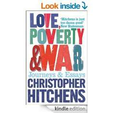 Love, Poverty and War / Christopher Hitchens 85p @ Amazon