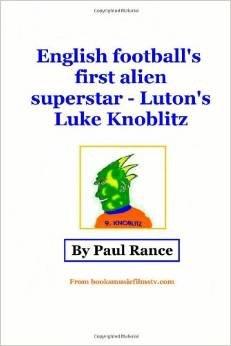 English Football's First Alien Superstar: Luke Knoblitz £2.75 @ Amazon (Free Delivery £10 spend/prime)