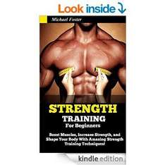 Free eBook Kindle Amazon : Strength Training For Beginners: Boost Muscles, Increase Strength, and Shape Your Body With Amazing Strength Training Techniques