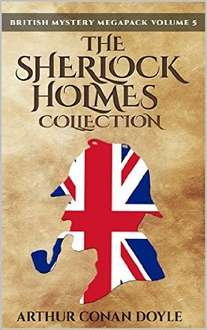 The Sherlock Holmes Collection: British Mystery Megapack Volume 5 -  4 Novels and 43 Short Stories + Extras (Illustrated) [Kindle Edition]