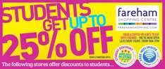 Students get upto 25% discount on selected stores @ Fareham shopping center