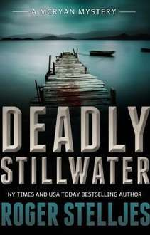 2 Great Thrillers   -  -   Roger Stelljes - Deadly Stillwater (McRyan Mystery Series Book 3) [Kindle Edition]  &   L.L. Bartlett - Murder on The Mind (The Jeff Resnick Mysteries Book 1) [Kindle Edition] - Now Free @ Amazon