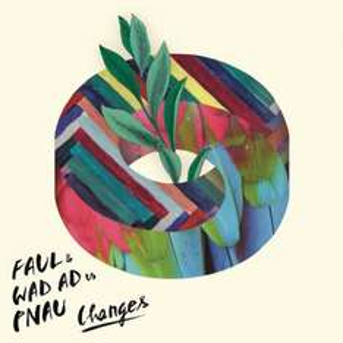 Faul & Wad Ad vs. Pnau - Changes, free at Google Play