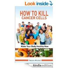 How To Kill Cancer Cells [Kindle Edition]