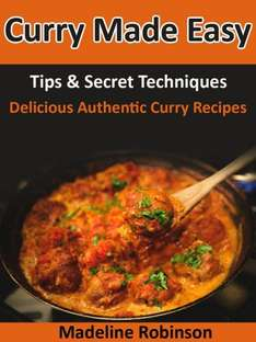 Expired  - Curry Made Easy, Tips & Secret Techniques, Delicious Authentic Curry Recipes (Big Bold & Delicious Recipe Series Book 3) [Kindle Edition] by Madeline Robinson - Download Free @ Amazon
