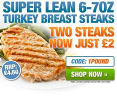Buy 2 x 6-7oz Turkey Breast Steaks for just £2 + postage £3.95! Musclefood.com