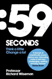 59 Seconds by Richard Wiseman [Kindle Edition] Book 99p @ Amazon