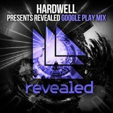 Hardwell presents Revealed - Google Play Mix