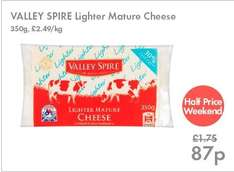 Valley Spire Lighter Mature Cheese 87p for 350g (£2.49 per kilo) this weekend @ Lidl