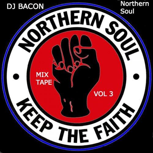 DJ Bacon - Northern Soul Mixtapes  Vol II &  Vol I - Free Downloads @ Soundcloud