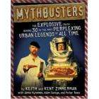Mythbusters: The Explosive Truth Behind 30 of the Most Perplexing Urban Legends of All Time £2.76 De