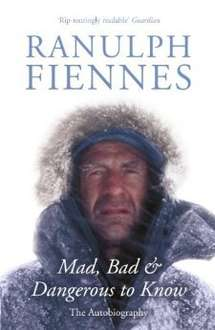 Ranulph Fiennes - Mad, Bad & Dangerous to Know - Kindle Edition 99p @ Amazon
