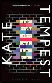 Kate Tempest - The Bricks that Built the Houses - Amazon Kindle edition £1.99