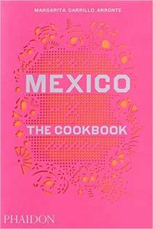 Mexico: The Cookbook  Hardcover  £13.99 Amazon