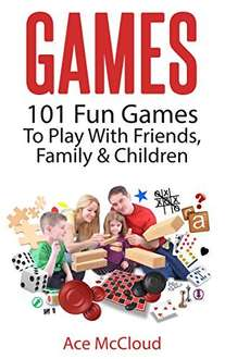 Games: 101 Fun Games To Play With Friends, Family & Children  Kindle Edition  - Free Download @ Amazon