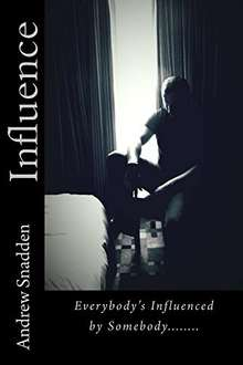 Excellent  Thriller - Andrew Snadden -  Influence -  [Kindle Edition]  - Free Download @ Amazon