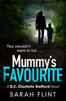 Superb Crime Thriller -  Mummy's Favourite: A gripping serial killer thriller (DC Charlotte Stafford Series) Kindle Edition - Free Download @ Amazon