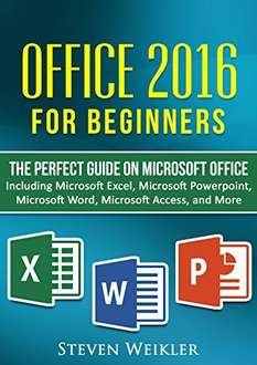 Office 2016 For Beginners - The PERFECT Guide on Microsoft Office: Including Microsoft Excel Microsoft PowerPoint Microsoft Word Microsoft Access and more! Kindle Edition   - Free Download @ Amazon