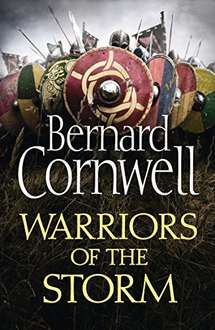 Warriors of the Storm (The Last Kingdom Series, Book 9) Kindle Edition at Amazon for £2.99