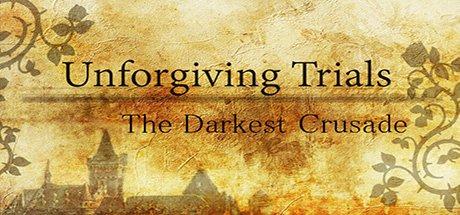 Unforgiving Trials  - The Darkest Crusade [Steam] - RPG
