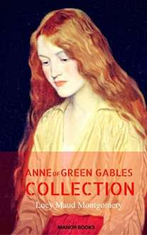 New Edition -  Anne of Green Gables: The Complete Collection (Manor Books) Kindle Edition - Free Download @ Amazon