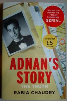 Adnan's Story: Murder, Justice, and the Case That Captivated a Nation: The Case That Inspired the Podcast Phenomenon, Serial, by Rabia Chaudry (Hardcover, Published 11 Aug 2016)  £5 @ Tesco IN-STORE ONLY!