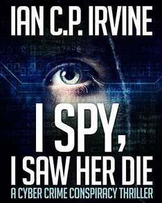 I spy, I Saw Her Die: a gripping, page-turning murder mystery conspiracy crime thriller.