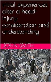 Initial experiences after a head-injury: consideration and understanding