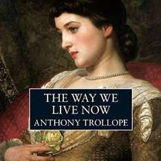 The Way We Live Now (Audiobook) by Anthony Trollope £2.99 @ Audible (Daily Deal)