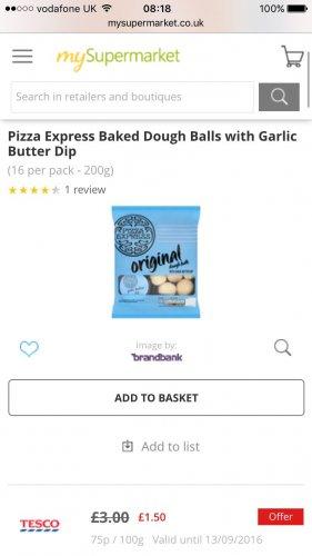 Pizza express dough balls 200g half price at £1.50 Tesco nationwide