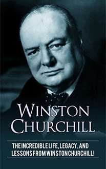 Andrew Knight - Winston Churchill: The incredible life, legacy, and lessons from Winston Churchill! Kindle Edition  - Free Download @ Amazon