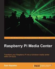 Raspberry Pi Media Center - (free registration) @ packpub