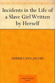 Incidents in the Life of a Slave Girl Written by Herself - Kindle Edition
