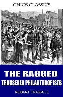 Classic  Book - Robert Tressell -  The Ragged Trousered Philanthropists [Kindle Edition] &  **Audiobook Link In Comments *** - Free Download  @ Amazon