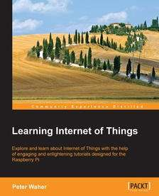 Learning Internet of Things - free (email registration) ebook @ packtpub.com
