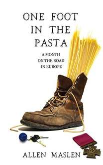 ONE FOOT IN THE PASTA: A Month on the Road in Europe Kindle Edition