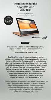 25% off computing (payment back to account) over £349 (existing customers only maybe?) at Littlewoods