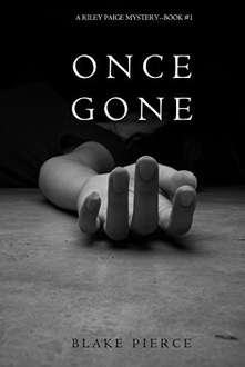 FREE - Once Gone (a Riley Paige Mystery--Book #1) Kindle Edition