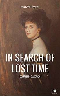 Classic Novels  - Marcel Proust -  In Search Of Lost Time (Complete Collection) (ShandonPress) Kindle Edition   &  ***  Many More  Books  In Comments ***    - Free Download @ Amazon