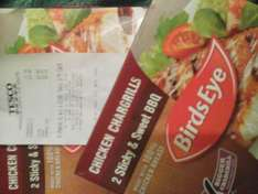 2 Birds Eye Chicken Chargrills scanning for 44p. (Regular price £1.58) @ Tesco Haggerston