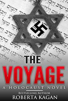 The Voyage: A Historical Novel set during the Holocaust